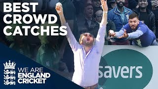 Amazing, Unbelievable And Funny Crowd Catches! 😂 | Best Crowd Catches | England Cricket 2019