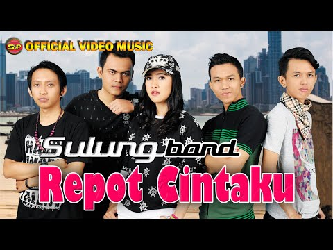 Sulung Band - Repot Cintaku [OFFICIAL]