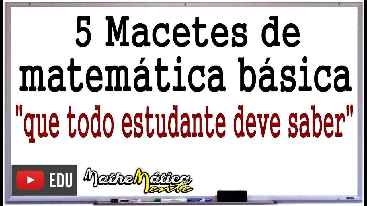 5 Macetes De Matematica Basica Prof Robson Liers Mathematicamente Youtube