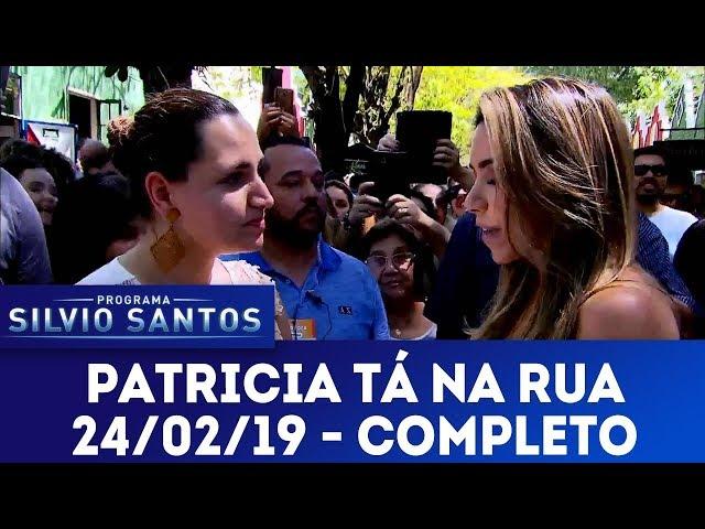 Patricia tá na rua | Programa Silvio Santos (24/02/19)