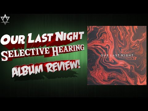 Our Last Night - Selective Hearing Album Review!