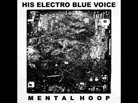 HIS ELECTRO BLUE VOICE -. Mental Hoop [FULL ALBUM] 2017