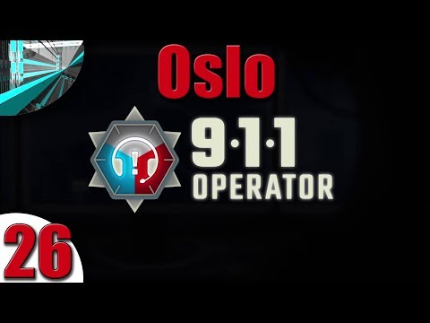 Let's Play 911 Operator (part 26 - Oslo)