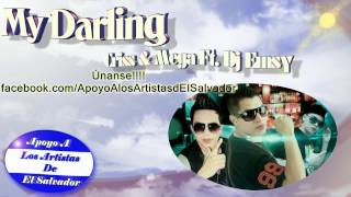 My Darling - Criss & Mega Ft. Dj Emsy - El Salvador - New 2012