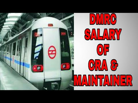 SALARY Of DMRC CRA & MAINTAINER | METRO, DMRC, SSC SALARIES || 7th Pay Commision