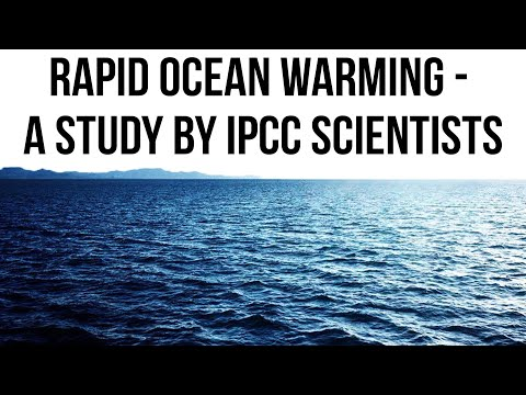 Why Oceans are retaining 60% more heat? Intergovernmental Panel on Climate Change latest report