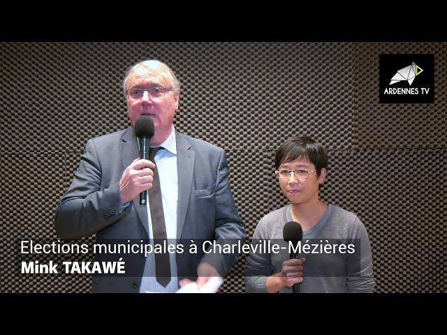 ÉLECTIONS MUNICIPALES 2020 À CHARLEVILLE-MÉZIÈRES - Mink TAKAWÉ