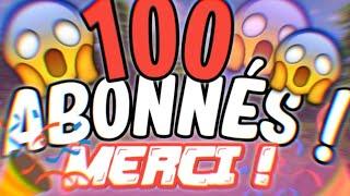 100 ABONNES MERCI !