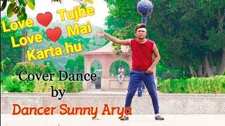 Love Tujhe Love Main Karta Hun Popping And Free Style Dance by Dancer Sunny Arya