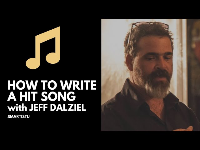 How To Write A Hit Song (with Jeff Dalziel)