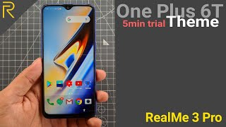 RealMe 3 Pro Third Party Themes | One Plus 6T Theme 5min Trial period