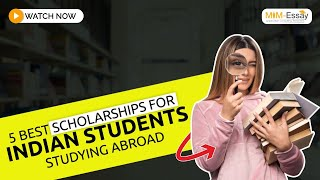 5 Best Scholarships for Indian Students Studying Abroad| MiM-Essay