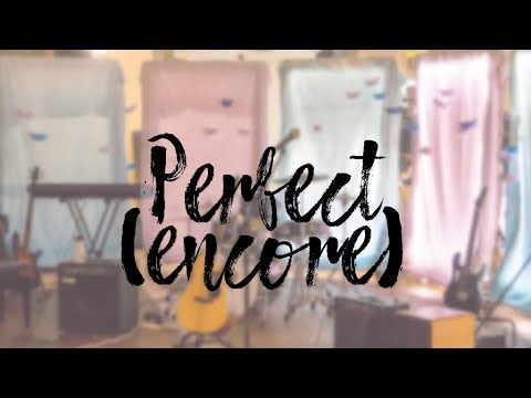 Encore: Perfect - Insert Band Name Here (Ed Sheeran ft. Beyonce cover)