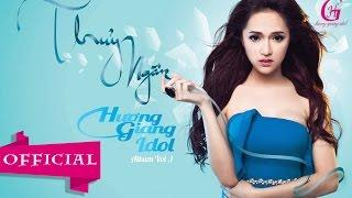 Ngừng Nhớ Về Anh [Audio] - Hương Giang Idol