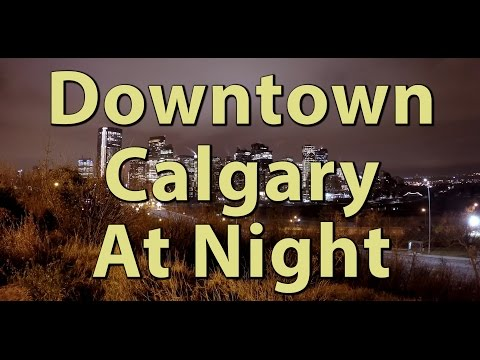 Downtown Calgary at Night (4K) | Journey Alberta