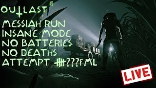 OUTLAST 2 Insane Mode / Messiah Run (No Battery Reload / No Deaths) Attempt FML - LIVE