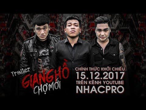 Trailer Phim Ca Nhạc Giang Hồ Chợ Mới