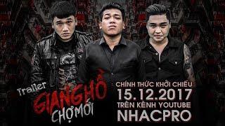 trailer phim ca nhac giang ho cho moi - thanh tan xuan nghi duy phuoc