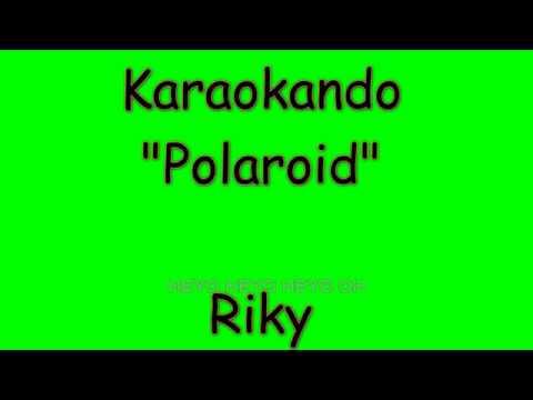 Karaoke Italiano - Polaroid - Riky  Testo