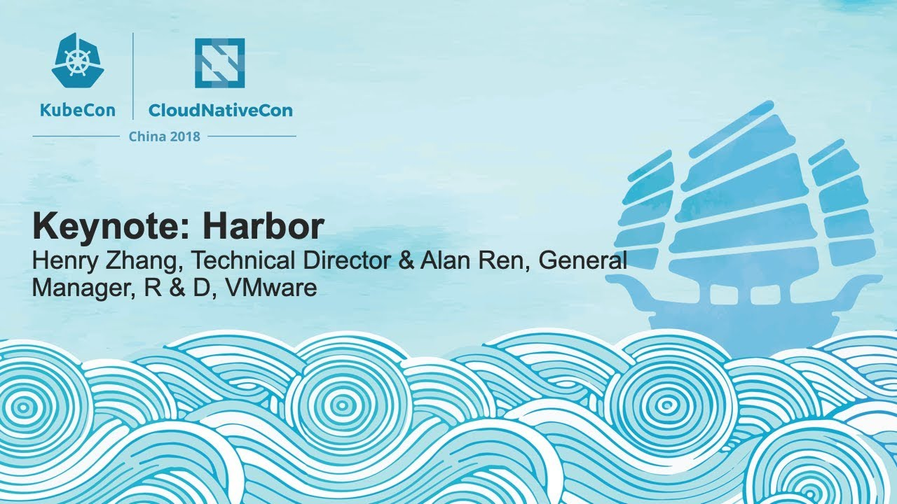 Keynote: Harbor - Henry Zhang, Technical Director & Alan Ren, General Manager, R & D, VMware