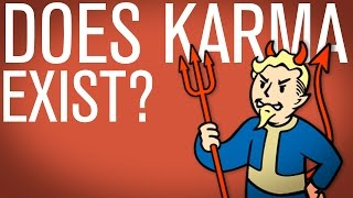 Does Good Or Bad Karma Exist... What is Evil? - Rethinking Fallout