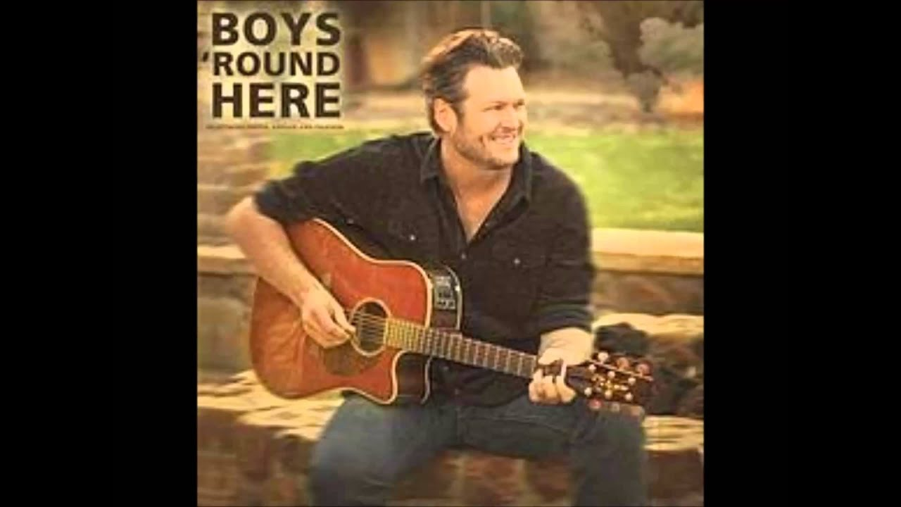 Boys 'Round Here (Celebrity Mix) by Blake Shelton - Pandora