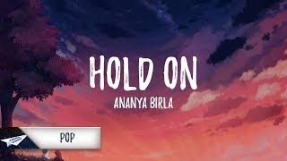 Ananya Birla Hold On (Lyrics / Lyric )