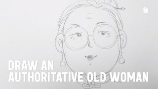 Draw an authoritative old woman