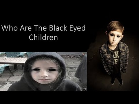 Who Are The Black Eyed Children - 2016
