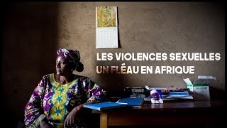 Les violences sexuelles : un fléau en Afrique