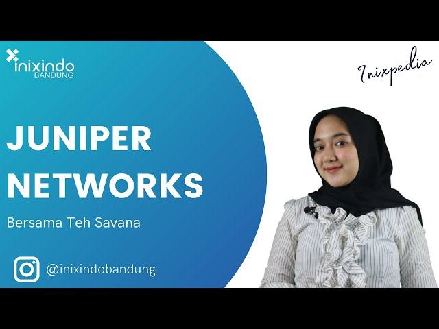INIXPEDIA - Juniper Networks