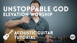 Unstoppable God - Elevation Worship - Tutorial (acoustic guitar)