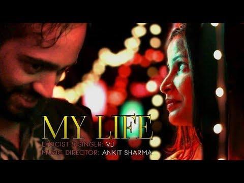 My Life |Romantic Song| Ft. Vj, Ankit sharma and Swati Sinha