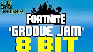 Groove Jam (Fortnite Dance Challenge Song) [8 Bit Tribute to Fortnite] - 8 Bit Universe