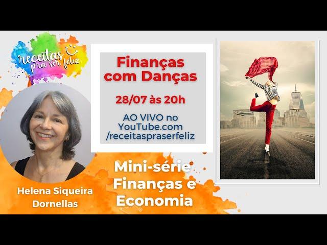 FINANÇAS COM DANÇAS - COM HELENA S. DORNELLAS (Mini-série Finanças e Economia)