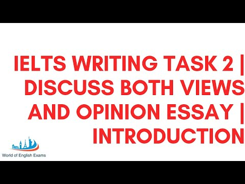 IELTS WRITING TASK 2 | DISCUSS BOTH THE VIEWS AND OPINION ESSAY | INTRODUCTION