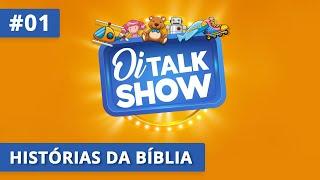 Histórias da Bíblia | Oitalkshow • EP01