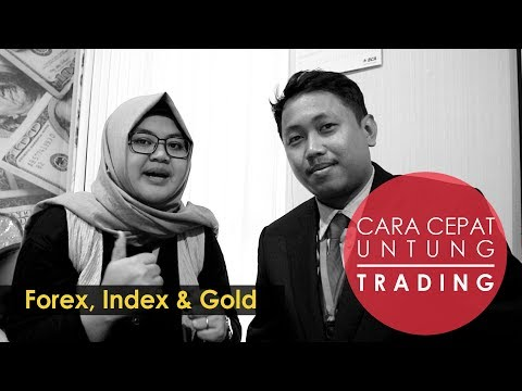 Cara Cepat Untung Trading Forex, Index & Gold
