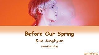 Jonghyun (종현) – Before Our Spring (우린 봄이 오기 전에) Lyrics Han Rom Eng