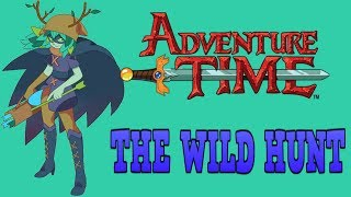 The Wild Hunt Adventure Time AT9 #PhilElMago