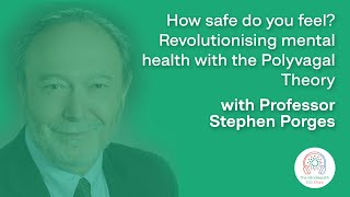 How safe do you feel? Revolutionising mental health with the Polyvagal Theory