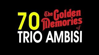 Top Hits -  70 Lagu Trio Ambisi Golden Memories Pop