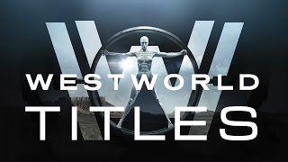 WESTWORLD INTRO TITLES | HBO: Westworld 2016 S1 - Opening Title Sequence | INTERNET VIDEO