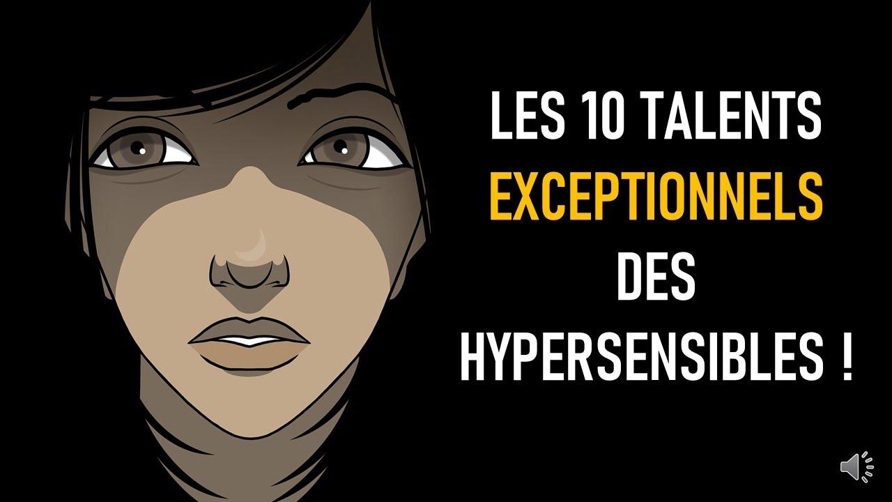 Quels sont les 10 talents des personnes hypersensibles ?