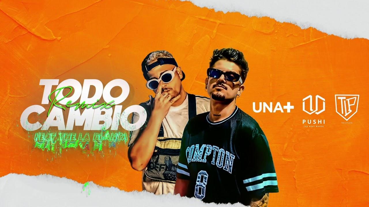 Todo Cambio Remix - UNA+ Feat The La Planta
