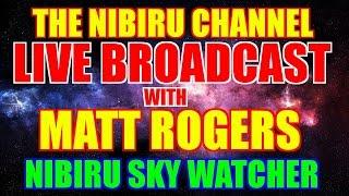LIVE BROADCAST with MATT ROGERS NIBIRU SKY WATCHER from the U.K.