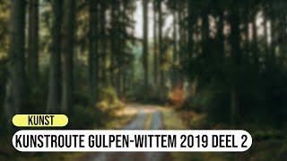 Kunstroute Gulpen-Wittem 2019 deel 2