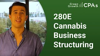 280E & Insider Tips on Structuring Your Cannabis Business for the Most Financial Benefits