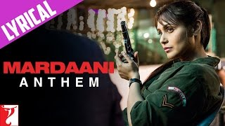 Lyrical: Mardaani Anthem with Lyrics - Rani Mukerji