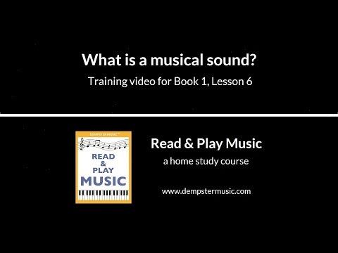What is a musical sound? (Read & Play Music Course - Book 1 - Lesson 6)